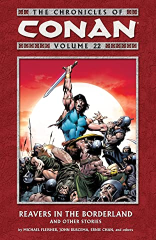 Chronicles of Conan Vol. 22: Reavers in the Borderland and Other Stories