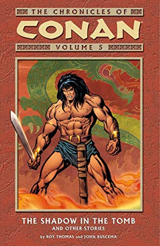 Chronicles of Conan Vol. 5: The Shadow in the Tomb and Other Stories