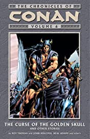 Chronicles of Conan Vol. 6: The Curse of the Golden Skull and Other Stories