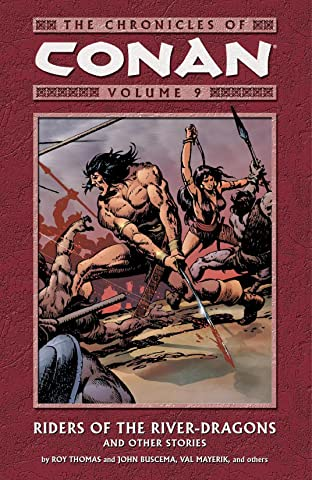 Chronicles of Conan Vol. 9: Riders of the River-Dragons and Other Stories