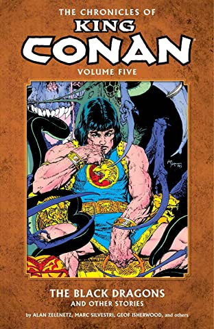 The Chronicles of King Conan Vol. 5: The Black Dragons and Other Stories