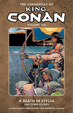 The Chronicles of King Conan Vol. 6: A Death in Stygia and Other Stories