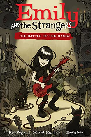 Emily and the Strangers Tome 1: The Battle of the Bands