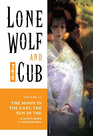 Lone Wolf and Cub Vol. 13: The Moon in the East, The Sun in the West