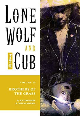Lone Wolf and Cub Vol. 15: Brothers of the Grass