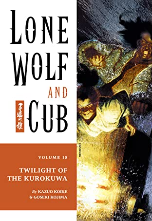 Lone Wolf and Cub Vol. 18: Twilight of the Kurokuwa