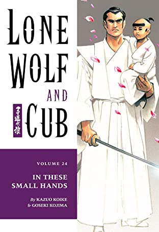 Lone Wolf and Cub Tome 24: In These Small Hands