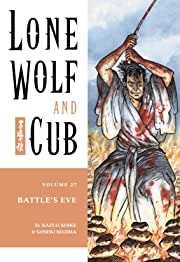 Lone Wolf and Cub Vol. 27: Battle's Eve