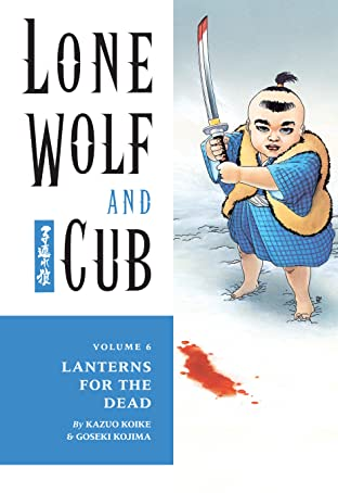Lone Wolf and Cub Tome 6: Lanterns for the Dead