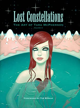 Lost Constellations: The Art of Tara McPherson Tome 2