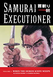 Samurai Executioner Vol. 1: When the Demon Knife Weeps