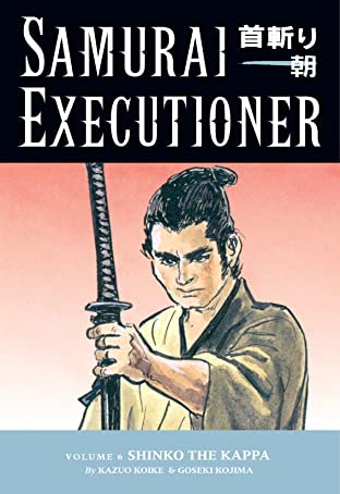 Samurai Executioner Vol. 6: Shinko the Kappa