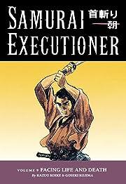 Samurai Executioner Vol. 9: Facing LIfe and Death
