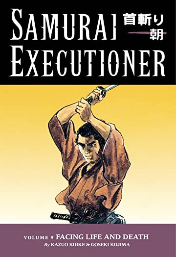 Samurai Executioner Vol. 9: Facing LIfe and Death