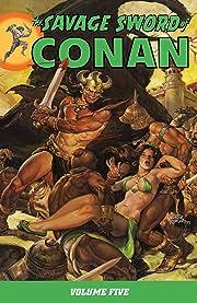 The Savage Sword of Conan Vol. 5