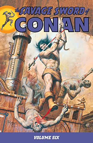 The Savage Sword of Conan Vol. 6