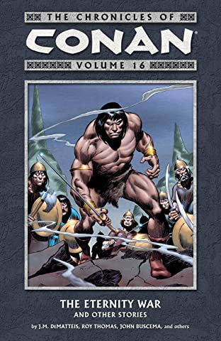 Chronicles of Conan Vol. 16: The Eternity War and Other Stories