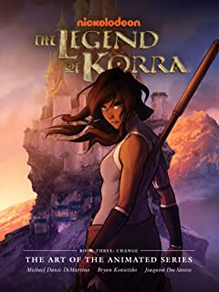 The Legend of Korra: The Art of the Animated Series - Book Three: Change