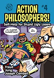Action Philosophers #4: Self-Help for Stupid, Ugly Losers! (Freud, Jung and Joseph Campbell)