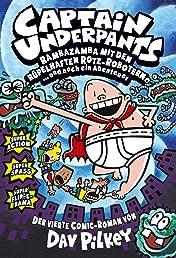 Captain Underpants Vol. 4: Rambazamba mit den rüpeöhaften Rotz-Robotern