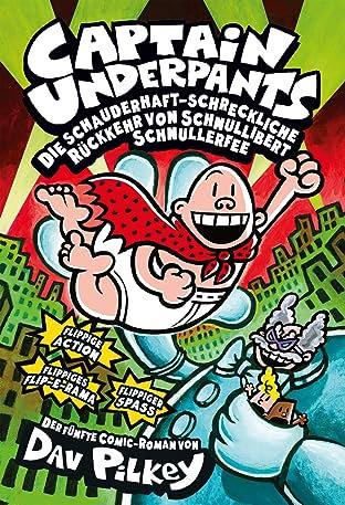 Captain Underpants Vol. 5: Die schauderhaft-schreckliche Rückkehr von Schnullibert Schnullerfee