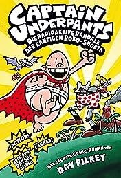 Captain Underpants Vol. 6: Die radioaktive Randale der ranzigen Robo-Shorts
