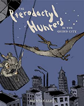Pterodactyl Hunters in the Gilded City