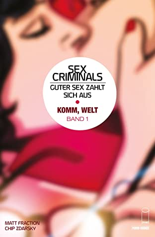 Sex Criminals Vol. 1: Komm, Welt