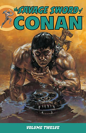 The Savage Sword of Conan Vol. 12