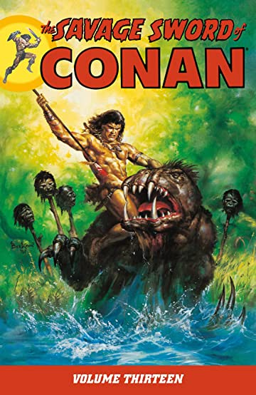 The Savage Sword of Conan Vol. 13