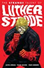 The Strange Talent of Luther Strode Vol. 1