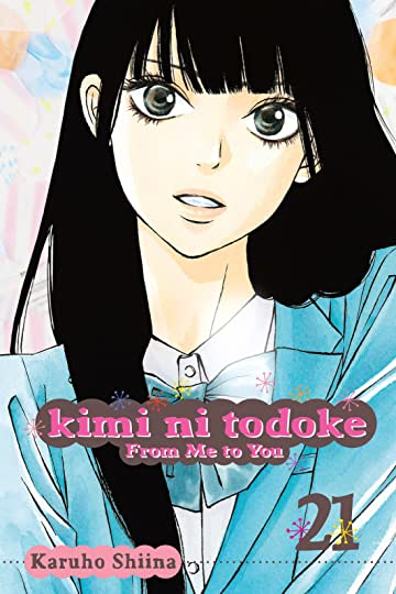 Kimi ni Todoke: From Me to You Vol. 21