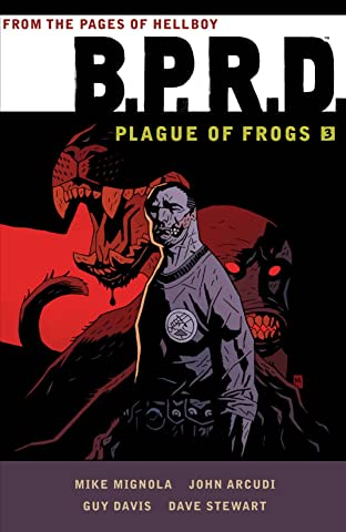 B.P.R.D.: Plague of Frogs Tome 3