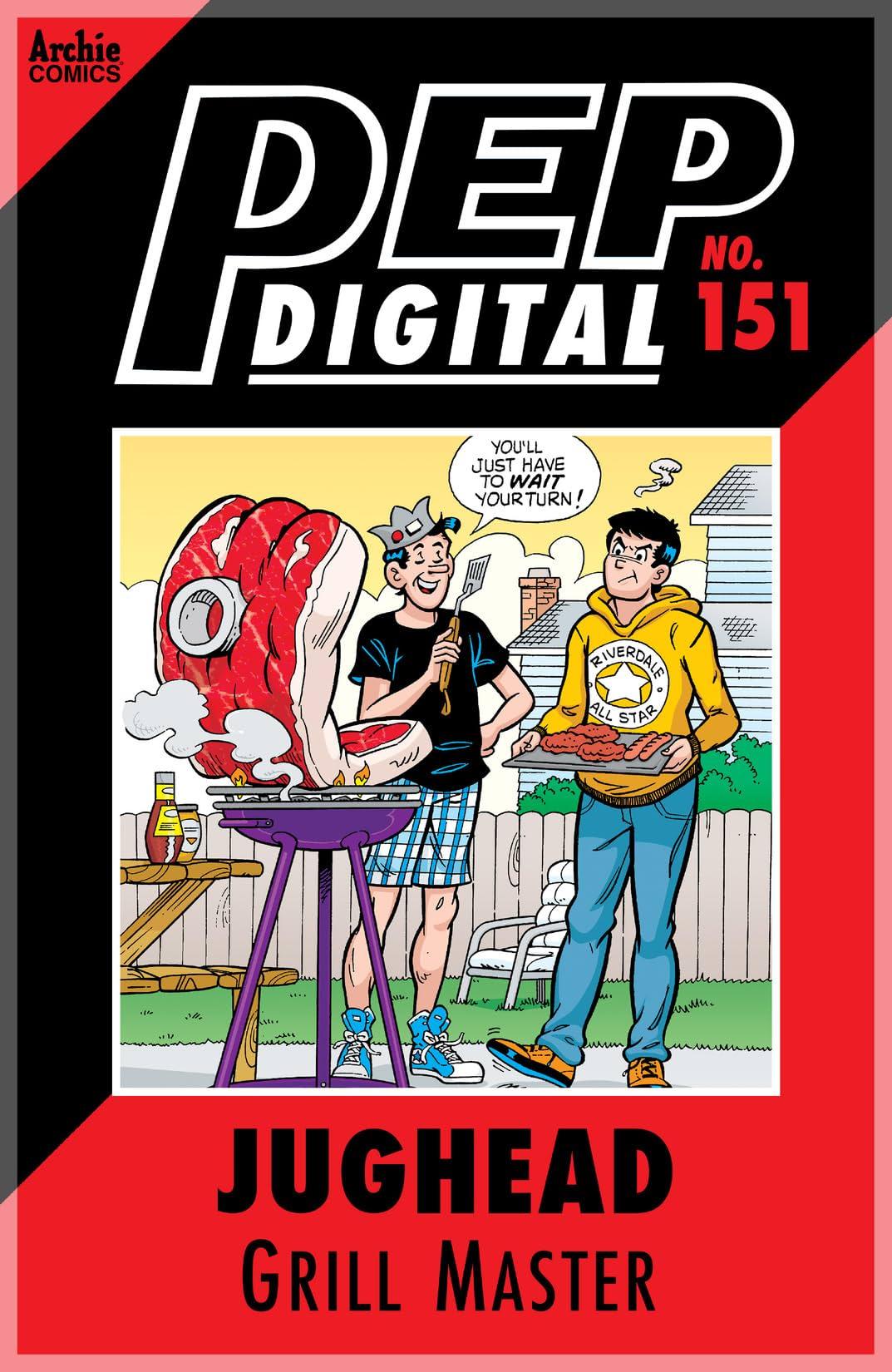 PEP Digital #151: Jughead Grill Master