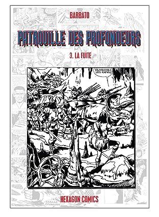 PATROUILLE DES PROFONDEURS Vol. 3: La Fuite
