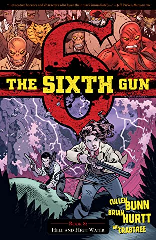 The Sixth Gun Tome 8: Hell and High Water