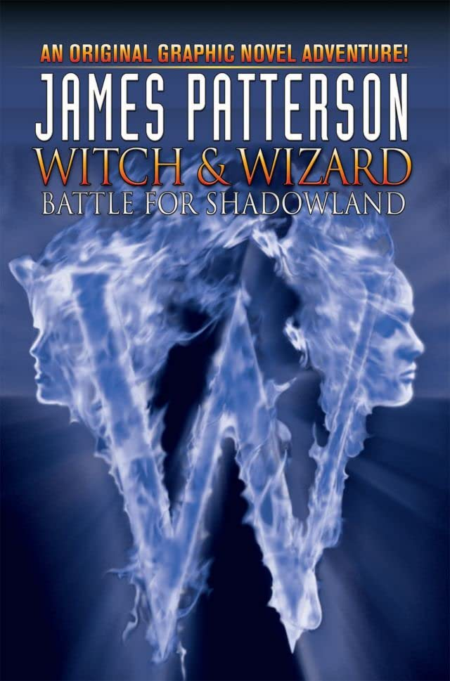 James Patterson's Witch & Wizard Vol. 1: Battle for Shadowland