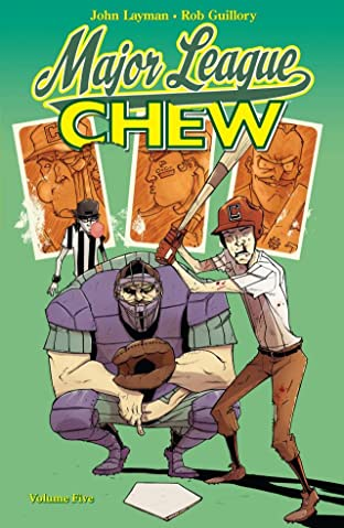 Chew Tome 5: Major League Chew