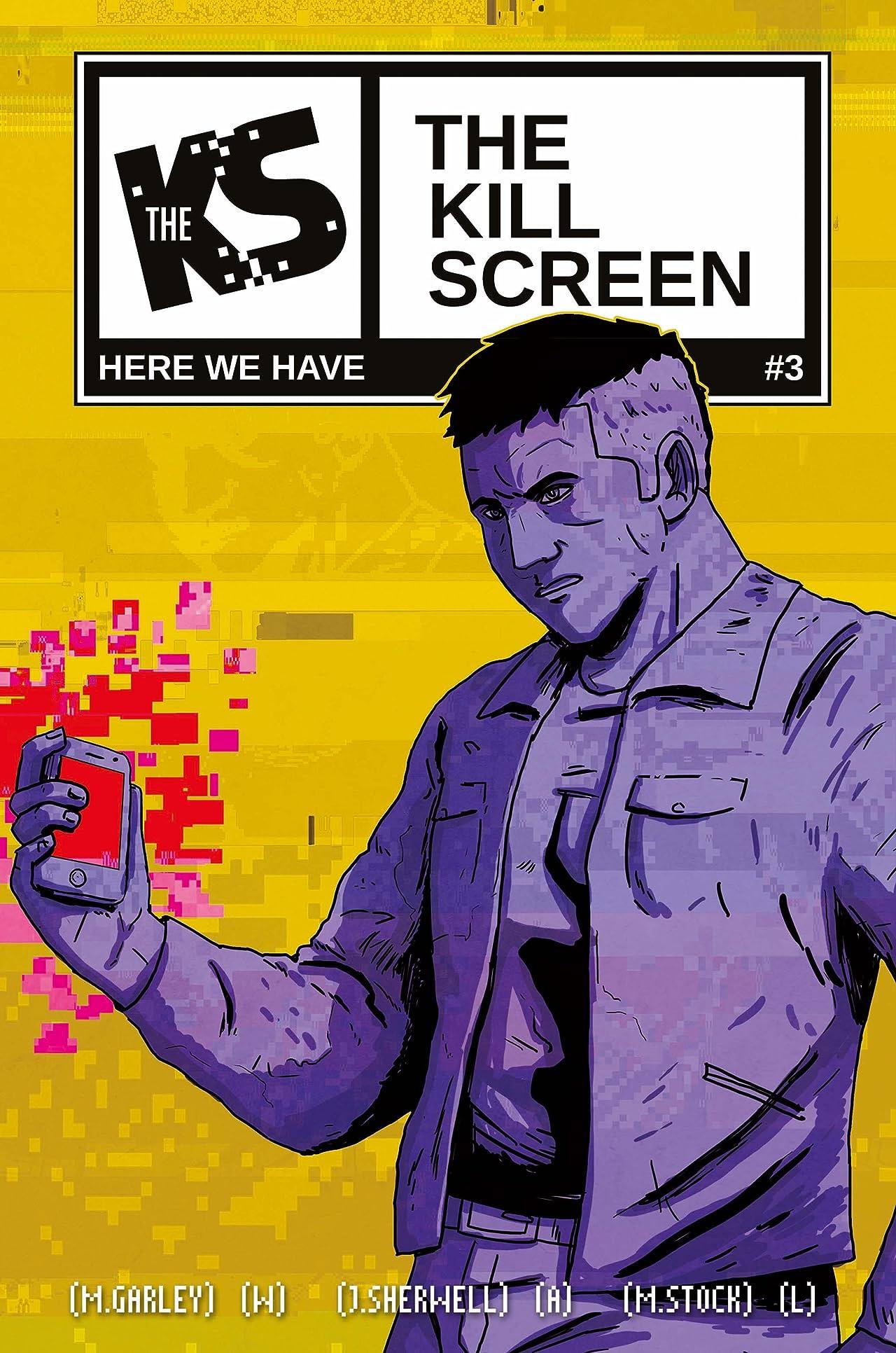 The Kill Screen #3