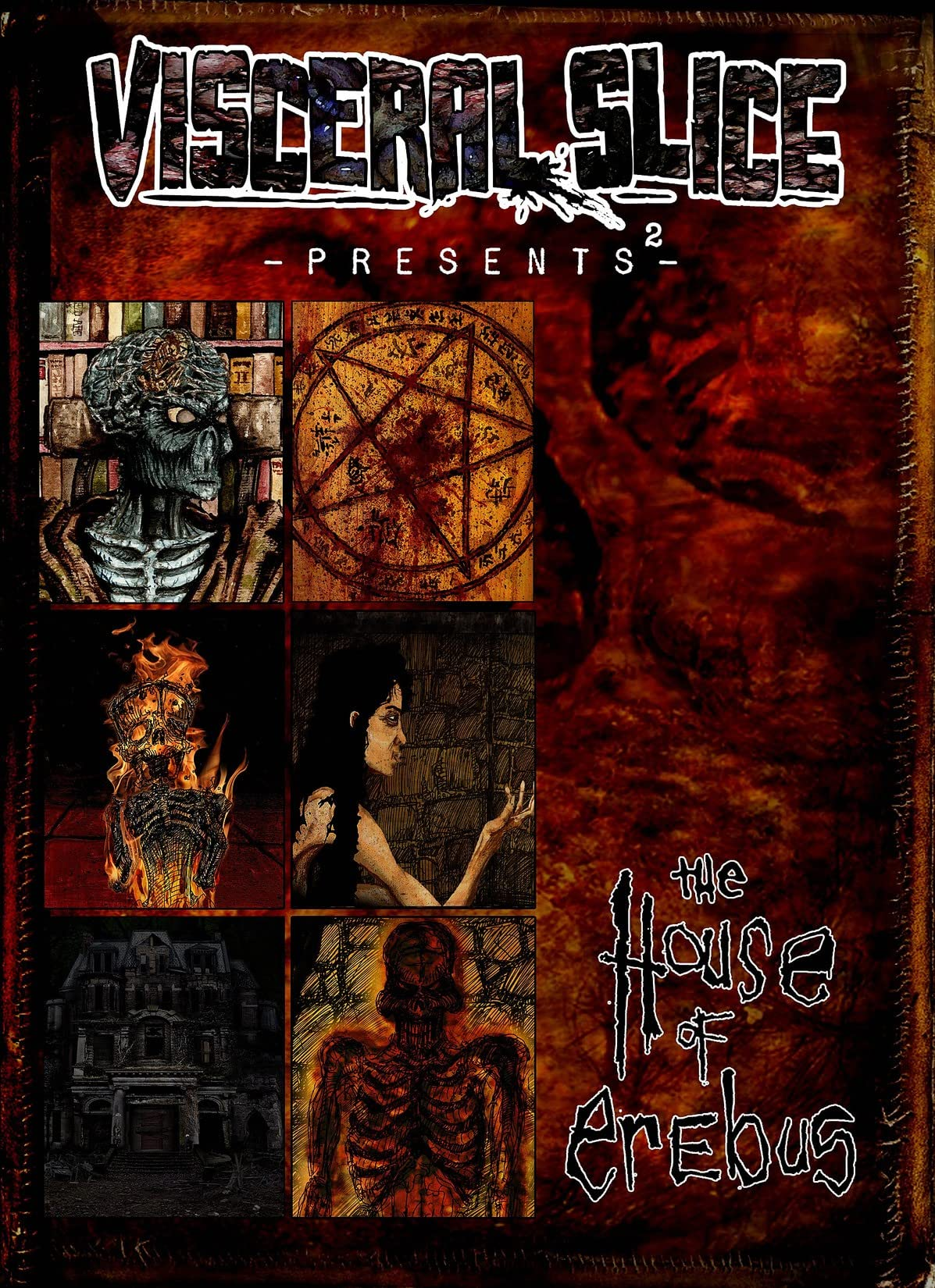 Visceral Slice Presents #2: The House of Erebus