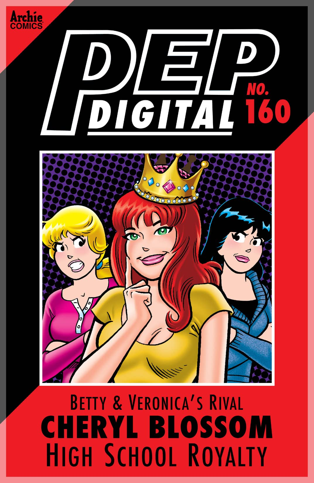 PEP Digital #160: Betty & Veronica's Rival Cheryl Blossom: High School Royalty