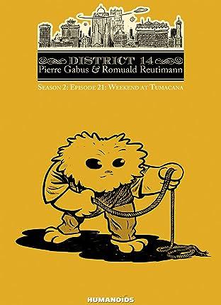 District 14: Season 2 Vol. 9: Weekend at Tumacana