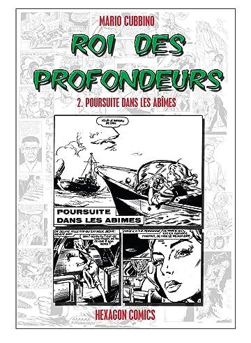 ROI DES PROFONDEURS Vol. 2: Poursuite dans les abimes