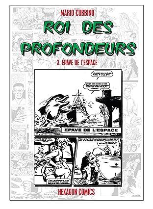 ROI DES PROFONDEURS Vol. 3: Epave de l'Espace