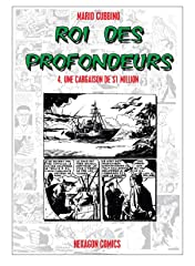 ROI DES PROFONDEURS Vol. 4: Une Cargaison de $1 million