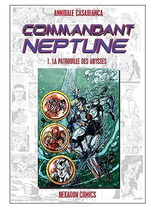 COMMANDANT NEPTUNE Vol. 1: La Patrouille des Abysses