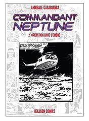 COMMANDANT NEPTUNE Vol. 2: Opération dans l'Ombre