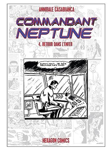 COMMANDANT NEPTUNE Vol. 4: Retour dans l'Enfer