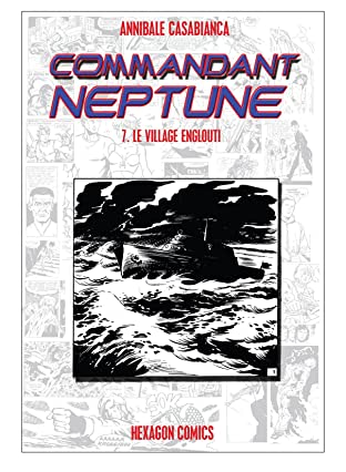 COMMANDANT NEPTUNE Vol. 7: Le Village Englouti