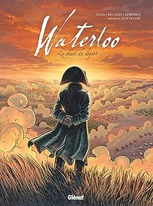Waterloo: Le chant du départ
